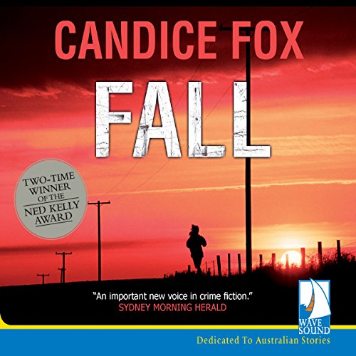 Fall                   By:                                                                                                                                 Candice Fox                               Narrated by:                                                                                                                                 Lani John Tupu                      Length: 12 hrs and 13 mins     5 ratings     Overall 4.2