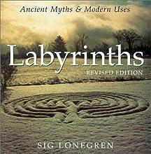 Labyrinths: Ancient Myths  Modern Uses