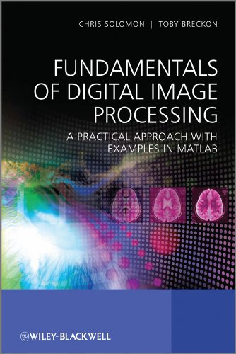 Fundamentals of Digital Image Processing: A Practical Approach with Examples in Matlab (English Edition)