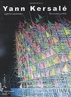 YANN KERSALE: LIGHT FOR LANDMARKS