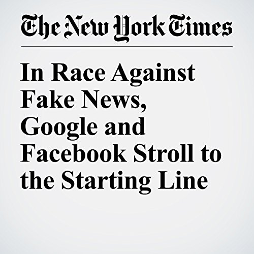 In Race Against Fake News, Google and Facebook Stroll to the Starting Line copertina