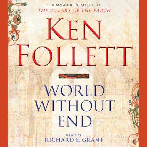World Without End     Pillars of the Earth, Book 2              Autor:                                                                                                                                 Ken Follett                               Sprecher:                                                                                                                                 Richard E. Grant                      Spieldauer: 14 Std. und 13 Min.     21 Bewertungen     Gesamt 4,3