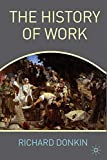 History of Work by  Richard Donkin