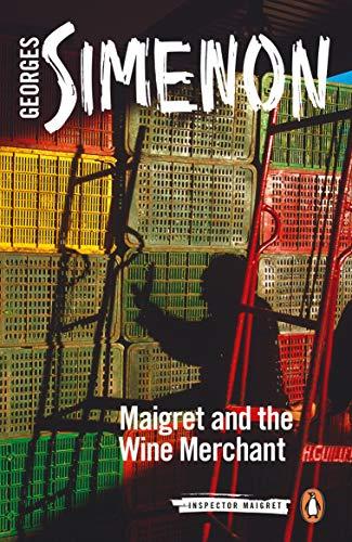 Maigret and the Wine Merchant (Inspector Maigret Book 71)