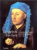 Le Siècle de Van Eyck, 1430-1530 - Le Monde méditerranéen et les Primitifs flamands