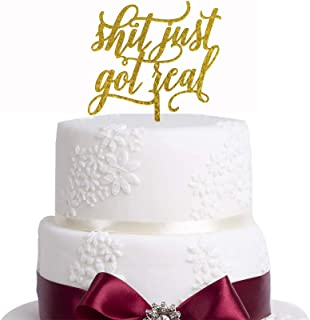 Funny Shit Just Got Real Cake Topper Fun Wedding Cake Topper Modern Cake Topper Engaged Cake Topper Gold Funny Bachelorette Cake Topper