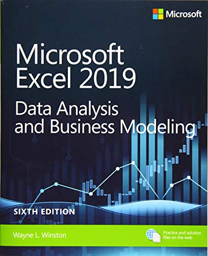 Microsoft Excel 2019 Data Analysis and Business Modeling (6th Edition) (Business Skills)