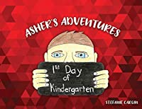 Asher's Adventures, First Day of Kindergarten