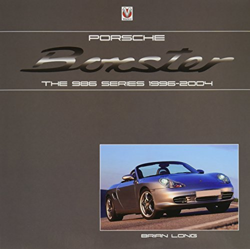 Porsche Boxster: The 986 Series 1996-2004