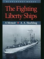 The Fighting Liberty Ships: A Memoir (Bluejacket Books)