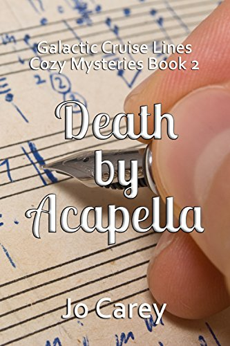 Death by Acapella (Galactic Cruise Lines Cozy Mysteries Book 2) (English Edition)