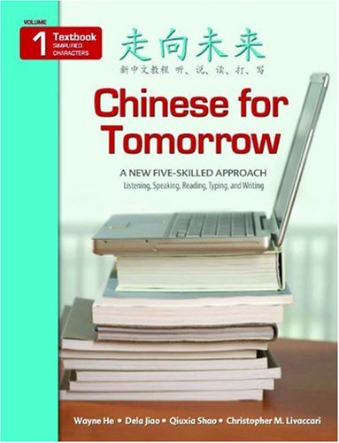 Chinese for Tomorrow: A New Five-Skilled Approach:...