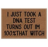 fenrris65 I Just Took a DNA Test Turns Out im 100% That Witch Funny Welcome - Tappetino regalo personalizzato, 23 x 39 cm