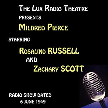The Lux Radio Theatre, Mildred Pierce starring Rosalind Russell and Zachary Scott