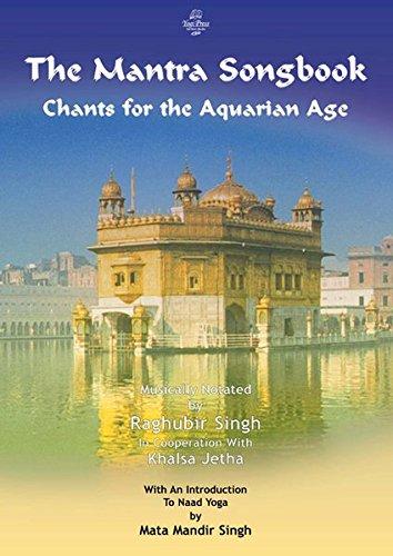 The Mantra Songbook, mit Begleit-CD: Chants for the Aquarian Age - Raghubir Singh & Khalsa Jetha (Yogi Press)