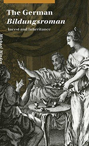 The German Bildungsroman: Incest and Inheritance (Cambridge Studies in German)