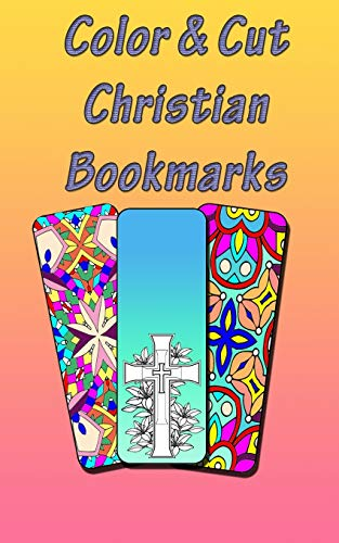 Color & Cut Christian Bookmarks: Art Therapy For Adults | Stress Relieving Mandala Design | Reduce Anxiety |Color, Cut and Laminate| Birthday/Christmas/Anytime Gift.