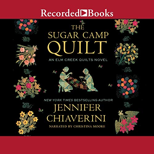 The Sugar Camp Quilt Audiobook By Jennifer Chiaverini cover art