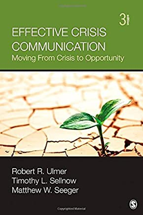 Effective Crisis Communication: Moving From Crisis to Opportunity by Robert R. Ulmer (2014-01-09)