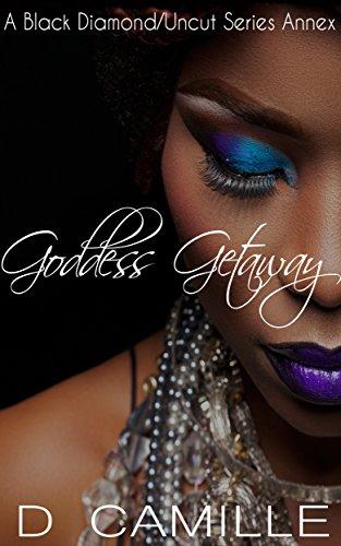 Goddess Getaway: A Black Diamond/Uncut Series Annex (English Edition)