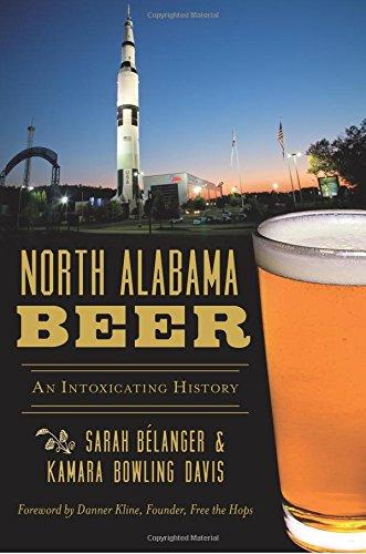 North Alabama Beer: An Intoxicating History (American Palate)