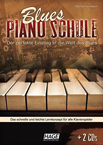 Blues Piano Schule mit 2 CDs: Der perfekte Einstieg in die Welt des Blues
