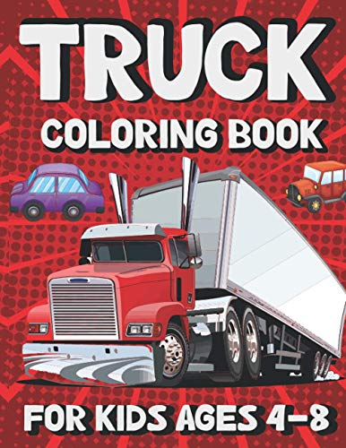 Truck Coloring Book: Dump Trucks, Pickup Trucks, Garbage Trucks, Tractor Trucks, Gift...