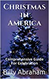 Christmas in America: Comprehensive Guide For Celebration (English Edition)