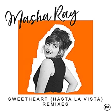 Sweetheart (Hasta La Vista)