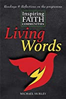 Living Words: Readings and Reflections on Inspiring Faith Communities