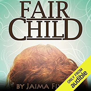 Fairchild                   By:                                                                                                                                 Jaima Fixsen                               Narrated by:                                                                                                                                 Lucy Paterson                      Length: 8 hrs and 36 mins     107 ratings     Overall 4.3
