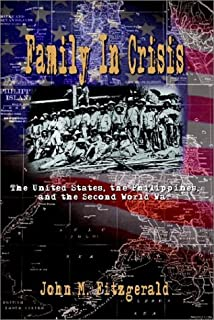 Family in Crisis: The United States, the Philippines, and the Second World War
