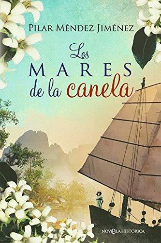 Los mares de la canela (Novela histórica)
