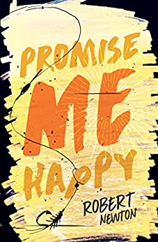 Promise Me Happy by [Robert Newton]
