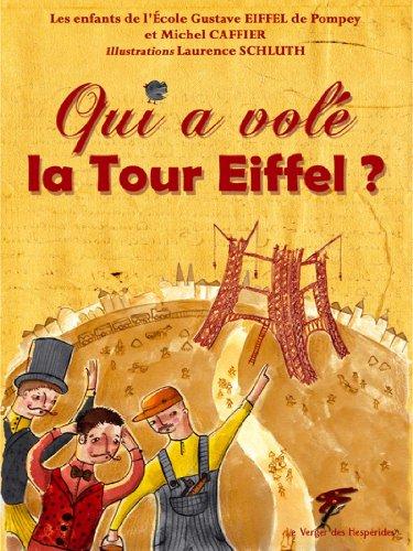 Qui a volé la Tour Eiffel ? (French Edition)