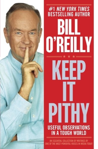 Keep It Pithy: Useful Observations in a Tough World (English Edition)