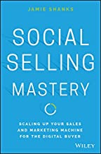 Social Selling Mastery: Scaling Up Your Sales and Marketing Machine for the Digital Buyer (English Edition)