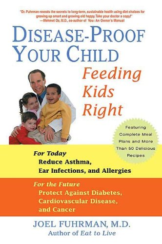 Disease-Proof Your Child: Feeding Kids Right (English Edition)