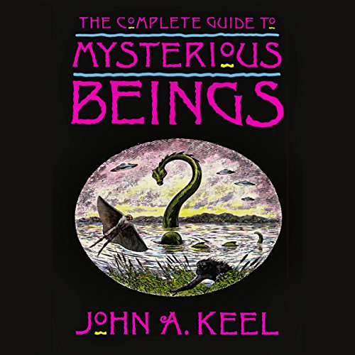 The Complete Guide to Mysterious Beings audiobook cover art