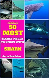 Image: Sharks: Pictures of Sharks - 50 Most Secret With Sharks Facts: 50 Most Secret With Sharks Facts | Kindle Edition | by Auria Bawdekar (Author). Publisher: 50 Most Secret With Sharks Facts - Free Download with Kindle Unlimited (May 2, 2019)