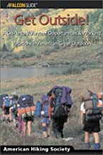 Get Outside!: A Guide to Volunteer Opportunities and Working Vacations in America's Great Outdoors