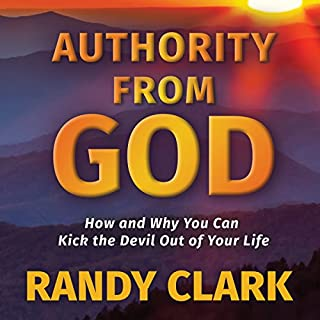 Authority from God: How and Why You Can Kick the Devil Out of Your Life audiobook cover art