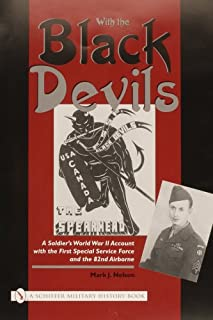 With the Black Devils:: A Soldier's World War II Account with the First Special Force and the 82nd Airborne (Schiffer Mili...