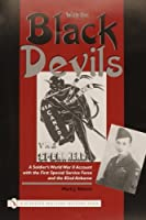 With the Black Devils: A Soldier's World War II Account With the First Special Service Force And the 82nd Airborne (Schiffer Military History Book)
