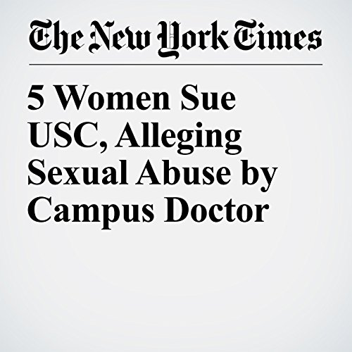 5 Women Sue USC, Alleging Sexual Abuse by Campus Doctor copertina