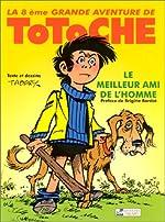 Totoche, tome 8 - Le Meilleur Ami de l'Homme de Jean Tabary