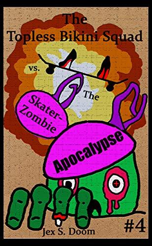 The Topless Bikini Squad vs The Skater-Zombie Apocalypse (English Edition)