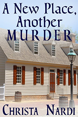 Book: A New Place, Another Murder (A Sheridan Hendley Mystery Book 1) by Christa Nardi