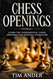Chess Openings: Learn The Fundamental Chess Openings For Winning Strategies-Ander, Tim