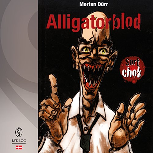 Alligatorblod (Sort chok 2) Titelbild